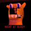 NIght at Buddy - Makes 1-3K per month